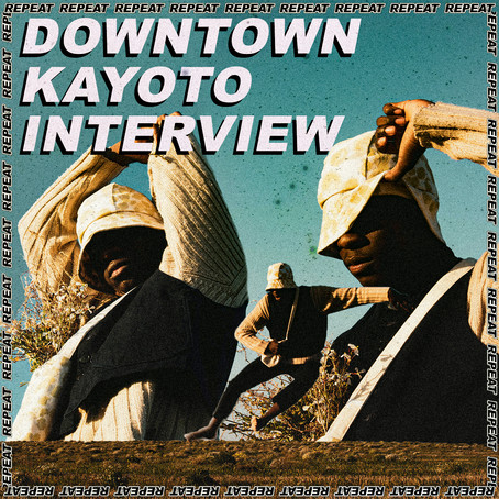 DOWNTOWN KAYOTO INTERVIEW