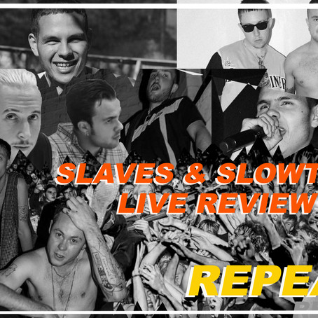 SLAVES AND SLOWTHAI GIG REVIEW