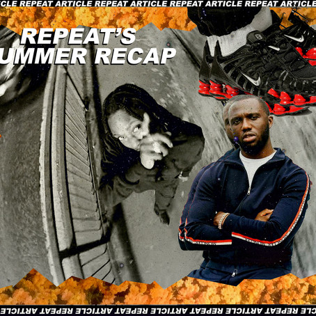 REPEAT'S SUMMER RECAP