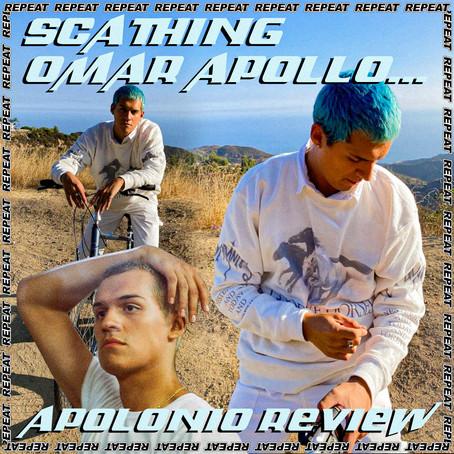 SCATHING OMAR APOLLO - APOLONIO REVIEW