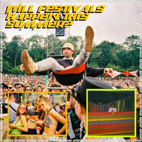WILL FESTIVALS HAPPEN THIS SUMMER?