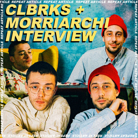 CLBRKS + MORRIARCHI INTERVIEW