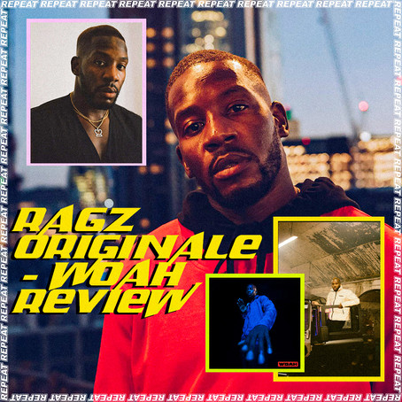 RAGZ ORIGINALE - WOAH REVIEW