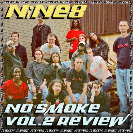 NiNE8 - NO SMOKE VOL2 REVIEW
