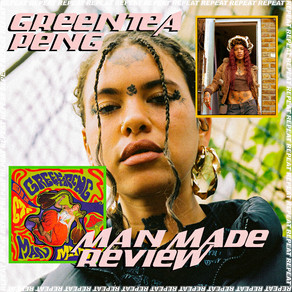 GREENTEA PENG - MAN MADE REVIEW