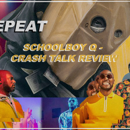 SCHOOLBOY Q -  CRASH TALK ALBUM REVIEW