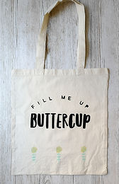 'Fill me up buttercup' tote shopping bag