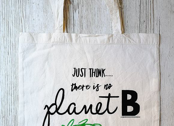 'Just think...there is no planet B' tote shopping bag