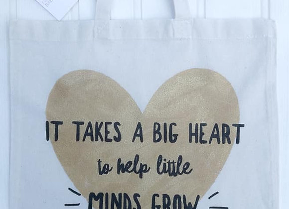 Teacher tote bag - 'it takes a big heart to grow little minds'