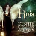 Huis - Despite Guardian Angels