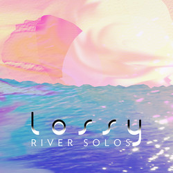 Artwork: Lossy - River Solos