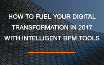How to fuel your digital transformation with intelligent BPM
