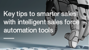 Key tips to smarter sales with intelligent sales force automation tools