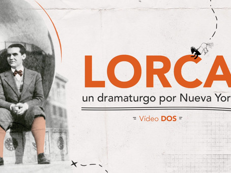 "Mini Curso ""Lorca, un dramaturgo por Nueva York"" · Segundo Video"