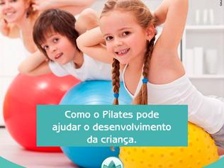 Como o Pilates pode ajudar o desenvolvimento da criança.