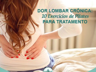 Dor Lombar Crônica: 10 Exercícios de Pilates para Tratamento