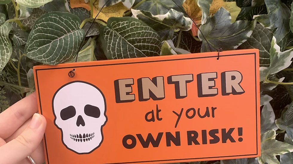Enter at your own risk Halloween Hanging Sign