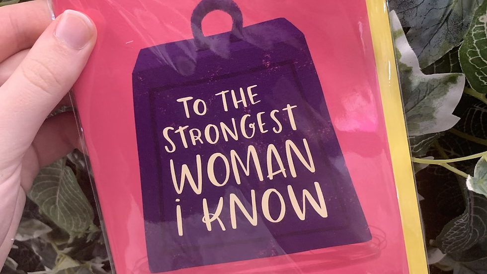 To The Strongest Woman I Know Card