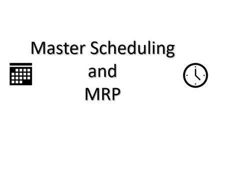 MRP Logic Doesn't Work for Master Scheduling