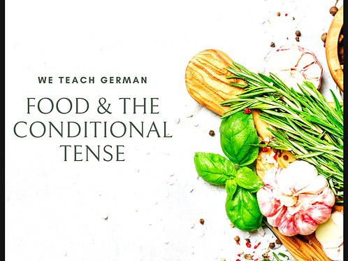 Food & The Conditional Tense