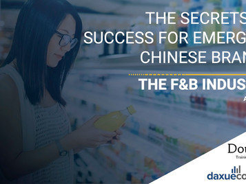SECRETS TO SUCCESS FOR EMERGING CHINESE BRANDS - F&B INDUSTRY