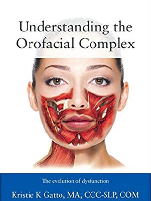 Understanding the Orofacial Complex: The Evolution of Dysfunction
