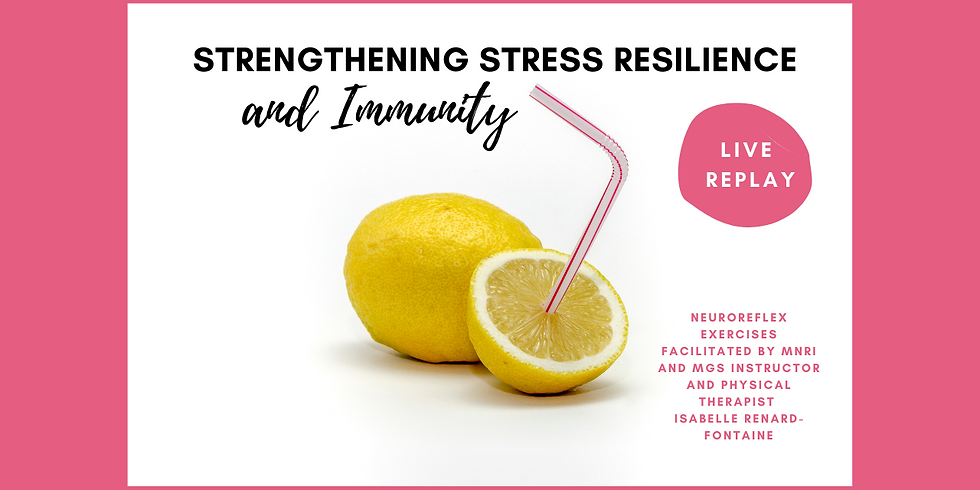 12.17 @ 1 PM Eastern -> Replay: Strengthen Your Stress Resilience and Immunity