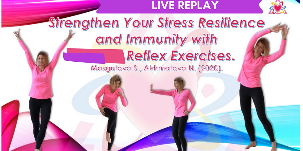 6.18 @ 1 PM EDT -> LIVE Replay: Strengthen Your Stress Resilience NeuroReflex Integration Exercises