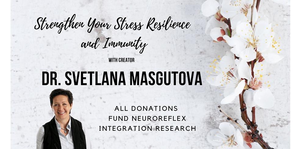 2.4 @ 9 AM Eastern -> Stress Resilience NeuroReflex Integration Exercises with Dr. Svetlana Masgutova