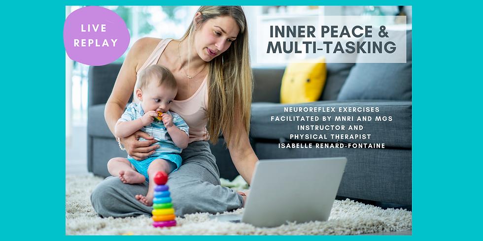 6.10 @ 9 AM Eastern -> LIVE Replay: Inner Peace & Multi-Tasking