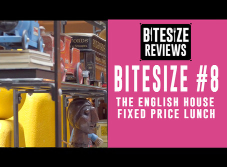 Bitesize #8 - Fixed Price Lunch at The English House by Marco Pierre White