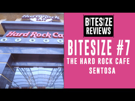 Bitesize #7 The Hard Rock Cafe Singapore