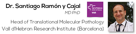 Dr. Santiago Ramón y Cajal, MD PhD (Vall d'Hebrón Research Institute)