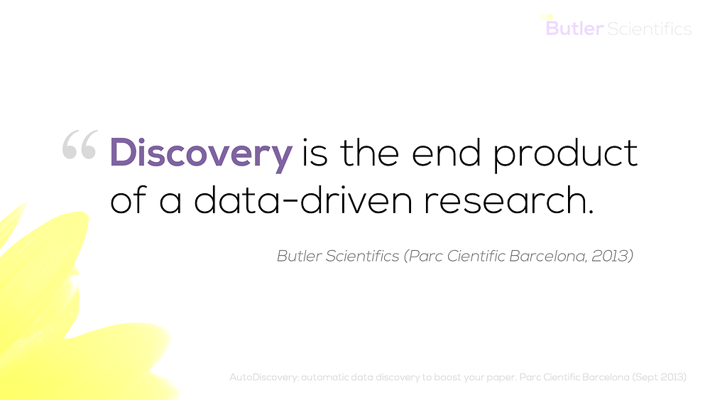 Discovery is the end product of a data-driven research