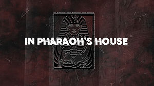 In Pharaoh's House_Side Screen 2.jpg