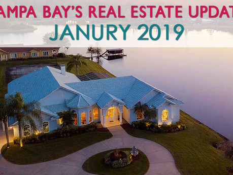Tampa Bay's Monthly Real Estate Market Update - January 2019