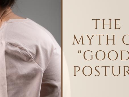 "The Myth of ""Good"" Posture"