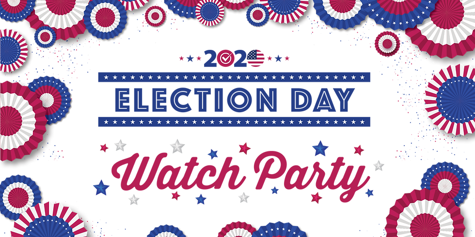 2020 Election Night Watch Party