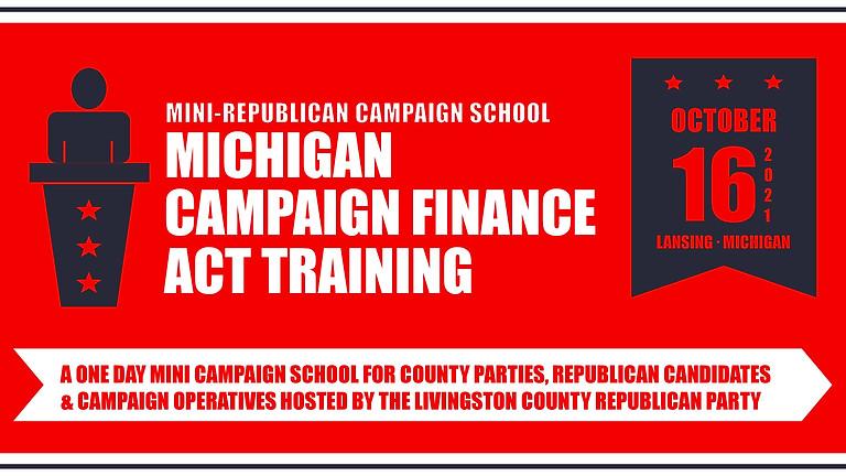 October 2021 Mini-Republican Campaign School: Michigan's Campaign Finance Act
