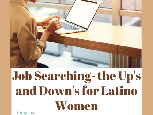 Job Searching- the Up's and Down's for Latino Women