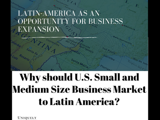 Why should U.S. Small and Medium Size Business Market to Latin America?