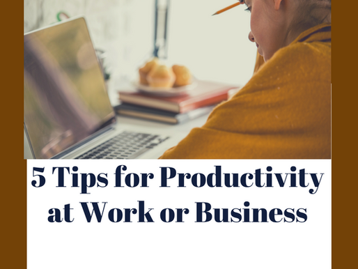 5 Tips for Productivity at Work or Business