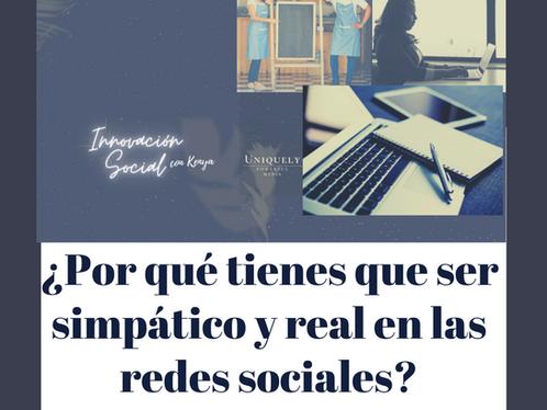 ¿Por qué tienes que ser simpático y real en las redes sociales?