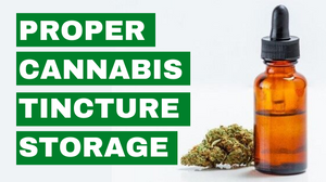 Proper Cannabis Tincture Storage