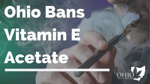 Ohio Bans Vitamin E Acetate