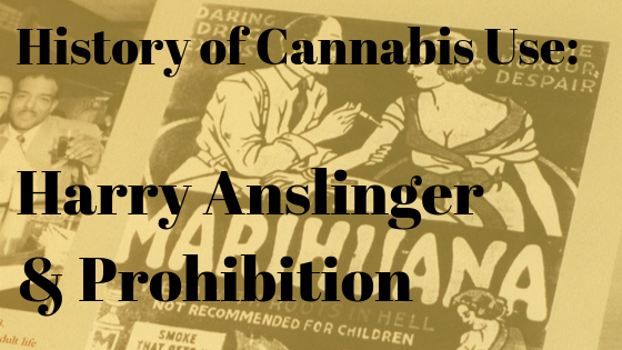Harry Anslinger and Cannabis Prohibition