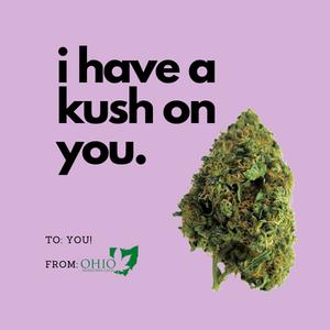 """""""I have a kush on you"""" with image of marijuana."""