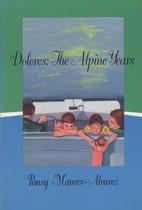 Dolores: The Alpine Years