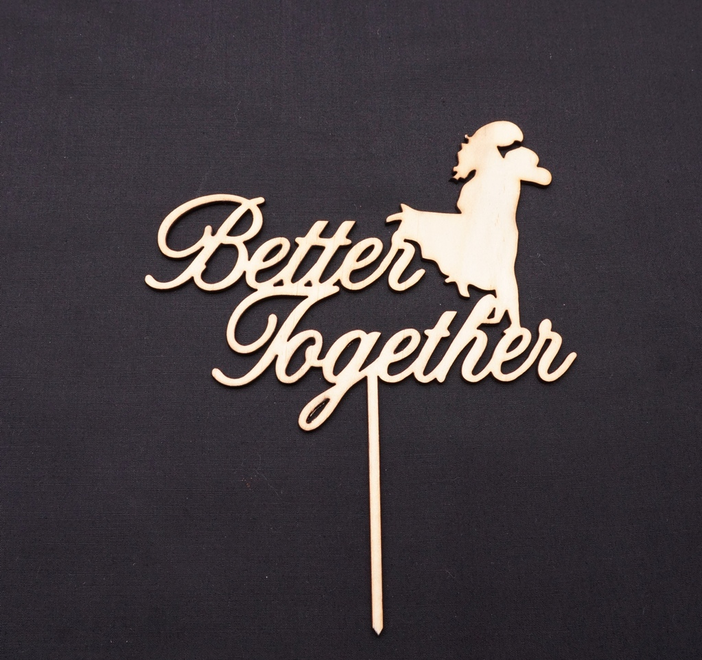 Better Together - Wood
