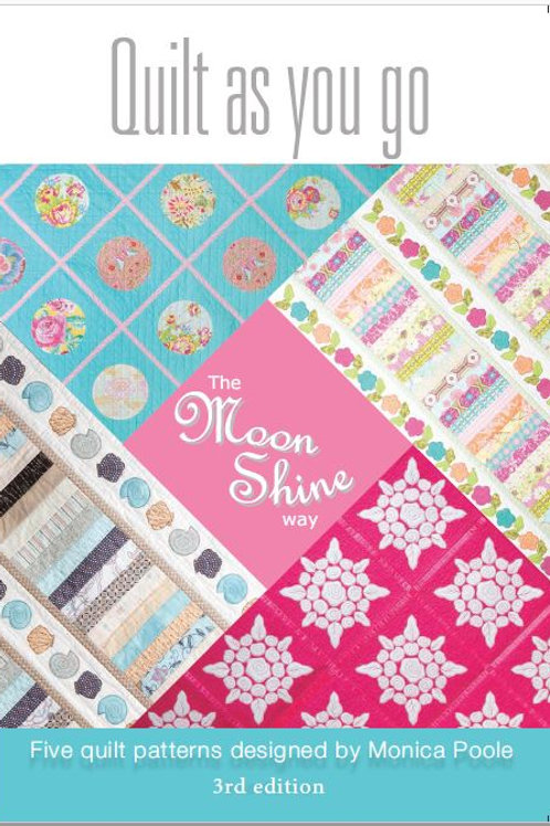 3 x Quilt As You Go The MoonShine Way Book